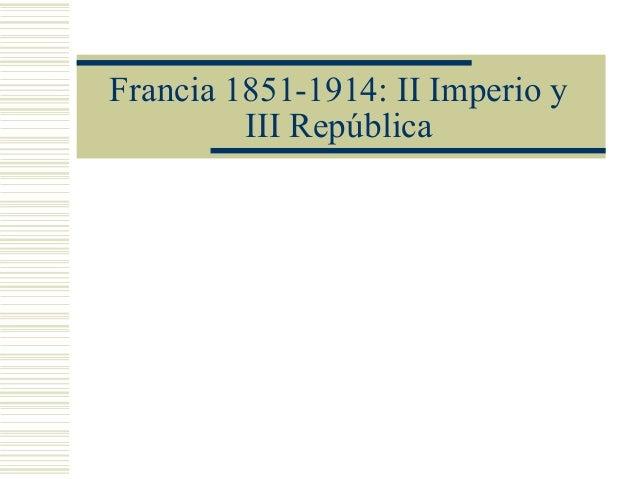 Francia 1851-1914: II Imperio y         III República