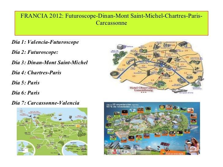 FRANCIA 2012: Futuroscope-Dinan-Mont Saint-Michel-Chartres-Paris-Carcassonne Día 1: Valencia-Futuroscope Día 2: Futuroscop...