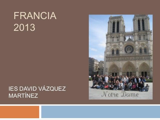 FRANCIA 2013IES DAVID VÁZQUEZMARTÍNEZ