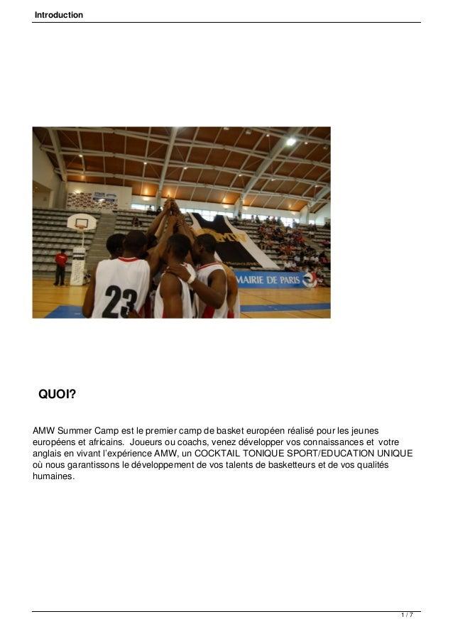 Introduction QUOI? AMW Summer Camp est le premier camp de basket européen réalisé pour les jeunes européens et africains....