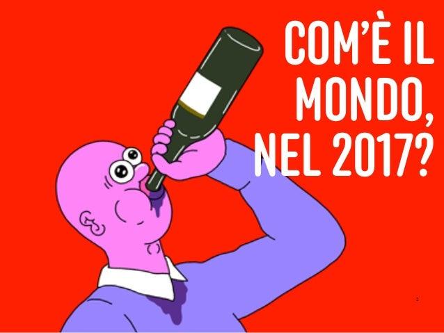 2 COM'È IL MONDO, NEL 2017?