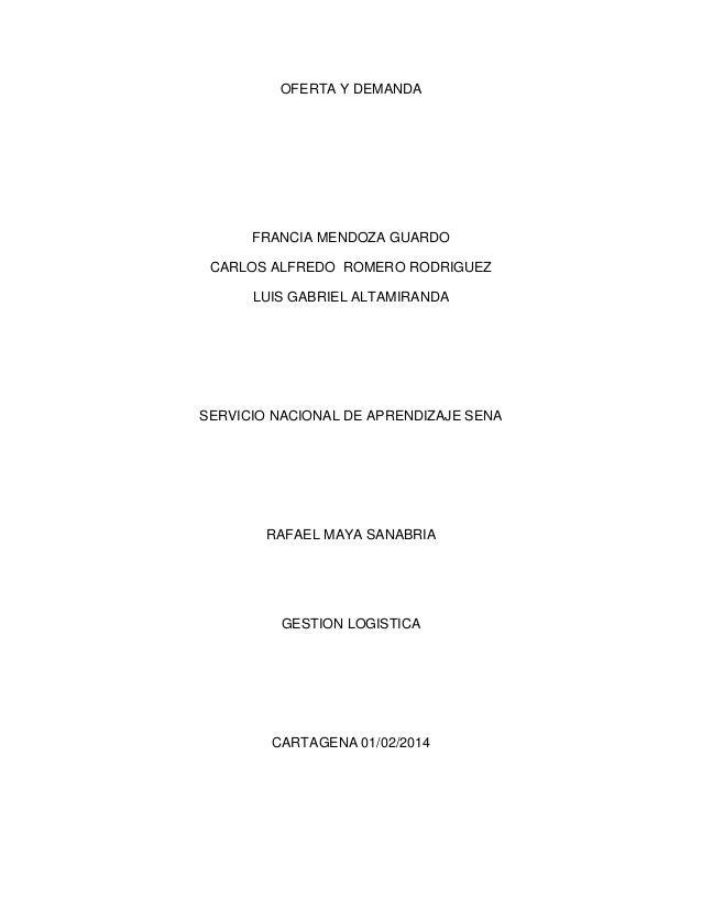 OFERTA Y DEMANDA  FRANCIA MENDOZA GUARDO CARLOS ALFREDO ROMERO RODRIGUEZ LUIS GABRIEL ALTAMIRANDA  SERVICIO NACIONAL DE AP...
