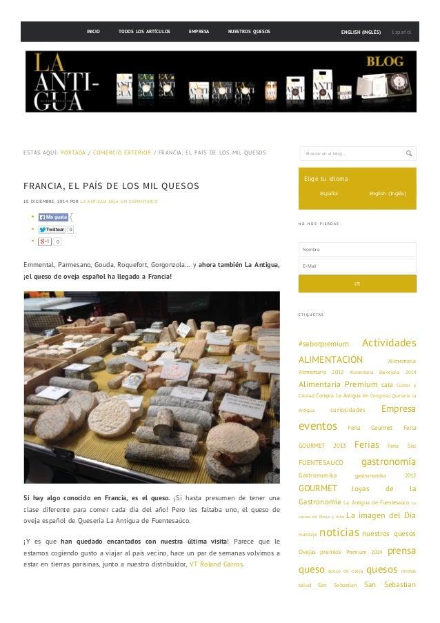 Español  INICIO TODOS LOS ARTÍCULOS EMPRESA NUESTROS QUESOS ENGLISH (INGLÉS)  Buscar en el blog...  FRANCIA, EL PAÍS DE LO...