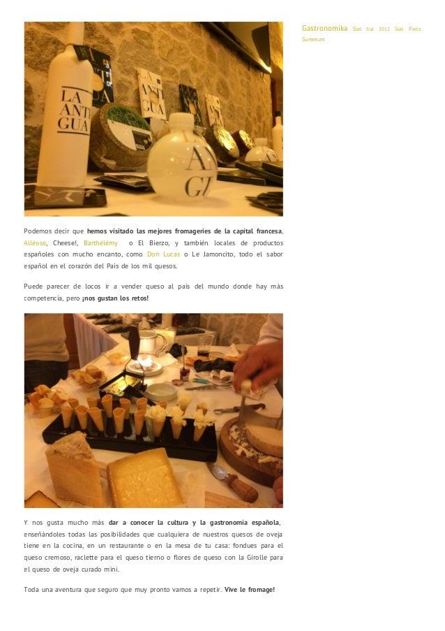 Podemos decir que hemos visitado las mejores fromageries de la capital francesa,  Alléose, Cheese!, Barthélémy o El Bierzo...