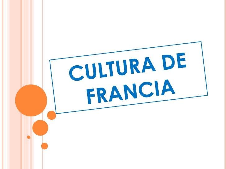 CULTURA DE FRANCIA<br />