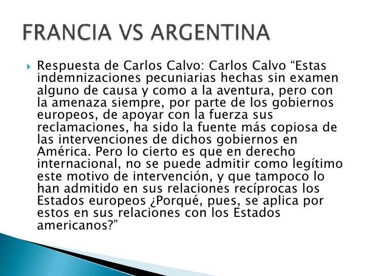"""Respuesta de Carlos Calvo: Carlos Calvo """"Estas indemnizaciones pecuniarias hechas sin examen alguno de causa y como a la a..."""