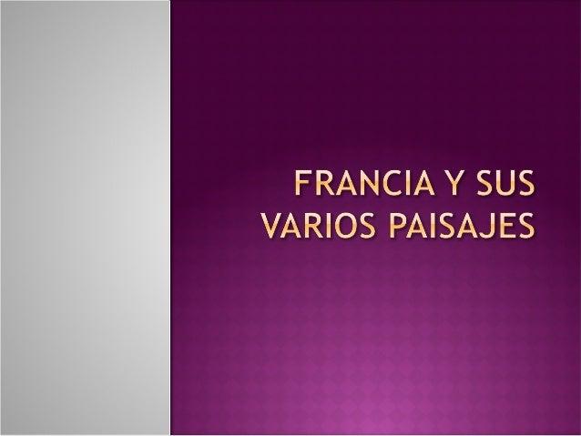 FRANCIA Y SUS VARIOS PAISAJES