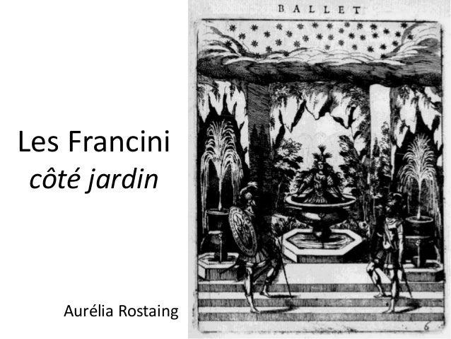 Les Francini  côté jardin  Aurélia Rostaing