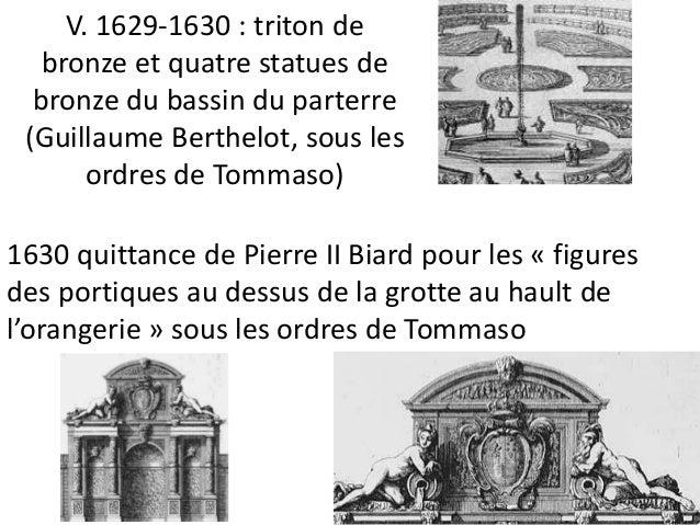 1634 révoqué de l'intendance des jardins et fontaines  de la reine-mère.  Destruction partielle du réseau hydraulique par ...