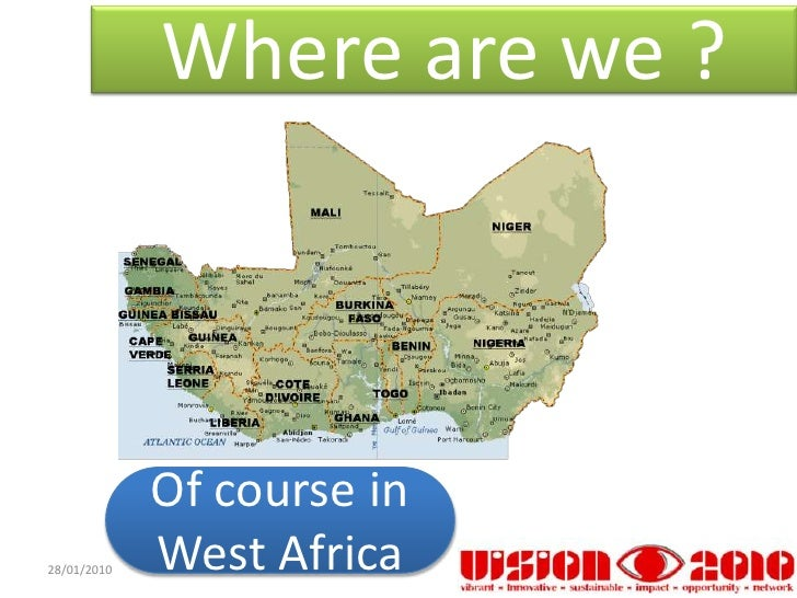Where are we ?             Of course in28/01/2010   West Africa