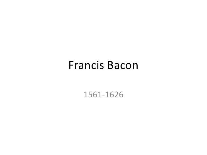 Francis Bacon<br />1561-1626<br />