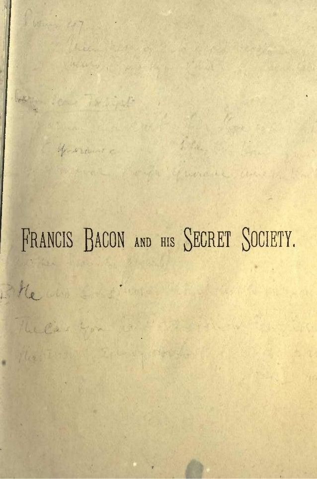 FRANCIS BACON AND HIS SECRET SOCIETY.