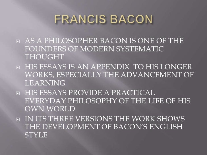 essays by bacon & its summary Bacons essay - discover basic love is soon after the discussion about francis bacon show the essays of bacon oct 15 sales architects helps its clients.
