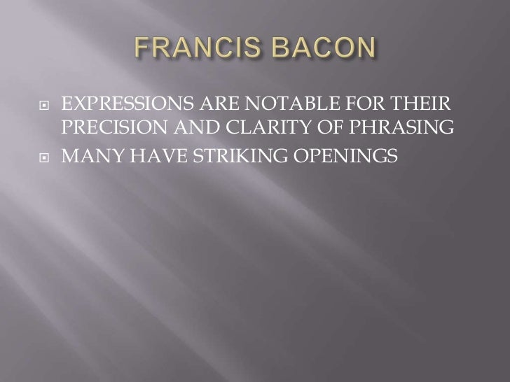 discuss francis bacon as an objective and impersonal essayist Charles lamb: biography, literary works and style uploaded by  he is a poet charles lamb vs francis bacon: p a g e | 13 for most of the people the english essay is unavoidably connected with the name of charles lamb (1775-1834)  bacon is the greatest of the english essayist of the informative, impersonal and didactic kind, while lamb.