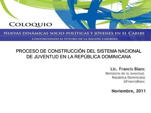 PROCESO DE CONSTRUCCIÓN DEL SISTEMA NACIONAL DE JUVENTUD EN LA REPÚBLICA DOMINICANA
