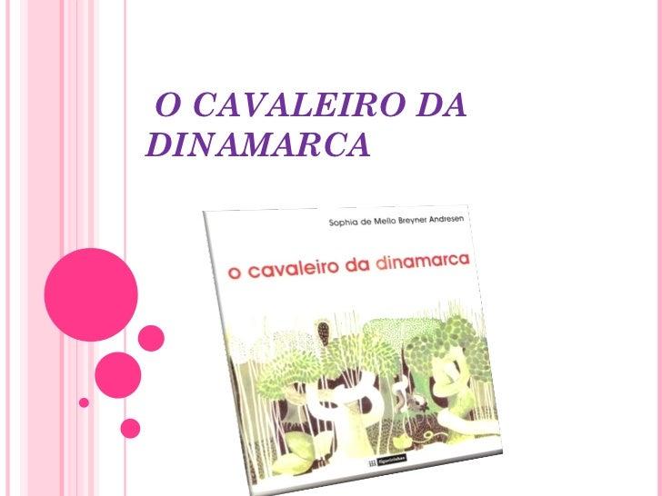 O CAVALEIRO DADINAMARCA