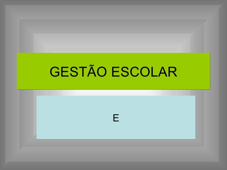 GESTÃO ESCOLAR E