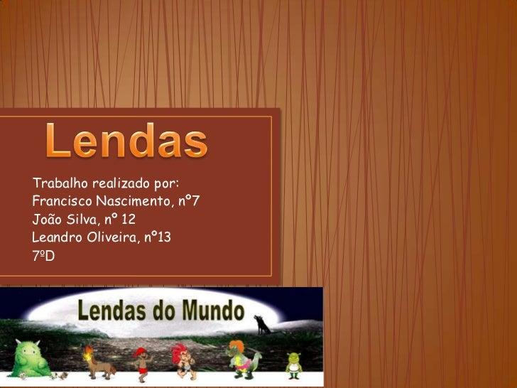 Trabalho realizado por:Francisco Nascimento, nº7João Silva, nº 12Leandro Oliveira, nº137ºD