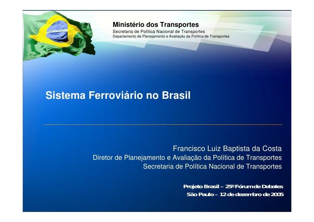 Ministério dos Transportes                Secretaria de Política Nacional de Transportes                Departamento de Pl...