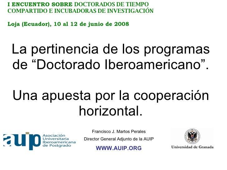 """La pertinencia de los programas de """"Doctorado Iberoamericano"""". Una apuesta por la cooperación horizontal. I ENCUENTRO SOBR..."""