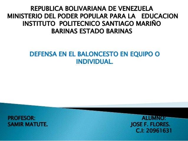 REPUBLICA BOLIVARIANA DE VENEZUELA MINISTERIO DEL PODER POPULAR PARA LA EDUCACION INSTITUTO POLITECNICO SANTIAGO MARIÑO BA...