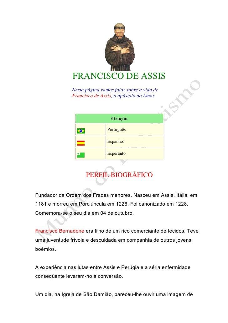 FRANCISCO DE ASSIS               Nesta página vamos falar sobre a vida de               Francisco de Assis, o apóstolo do ...
