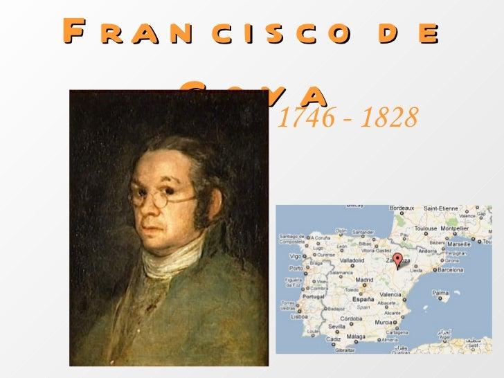 Francisco de Goya 1746 -  1828