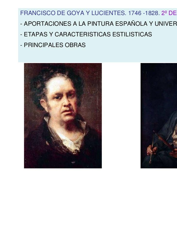 FRANCISCO DE GOYA Y LUCIENTES. 1746 -1828. 2º DE BACHILLERATO- APORTACIONES A LA PINTURA ESPAÑOLA Y UNIVERSAL- ETAPAS Y CA...