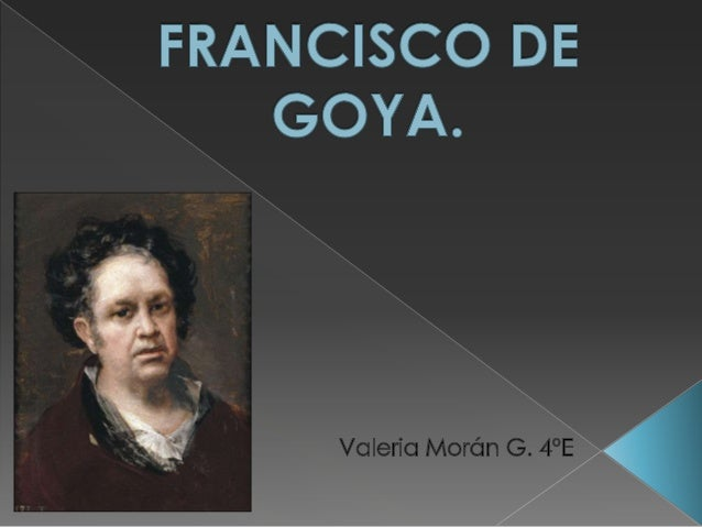            Francisco de Goya, nacido en Zaragoza (España), 30 de marzo de 1746 – Burdeos, Francia, 16 de abril de ...