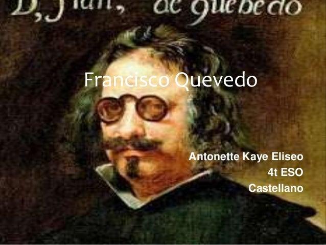 Francisco Quevedo          Antonette Kaye Eliseo                        4t ESO                     Castellano