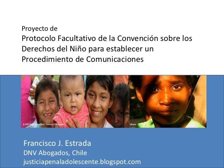 Proyecto de <br />Protocolo Facultativo de la Convención sobre los Derechos del Niño para establecer un <br />Procedimient...