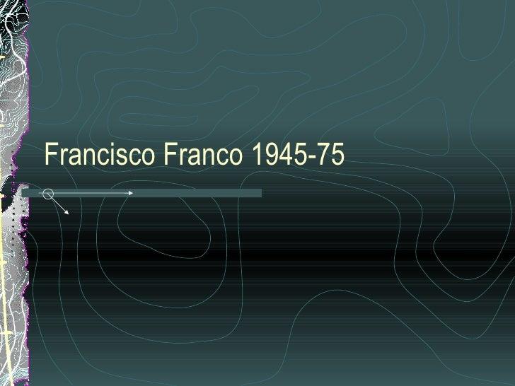 Francisco Franco 1945-75