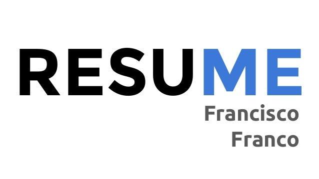 RESUMEFrancisco Franco