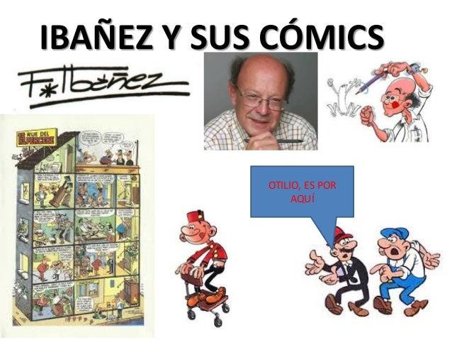 IBAÑEZ Y SUS CÓMICS  OTILIO, ES POR AQUÍ