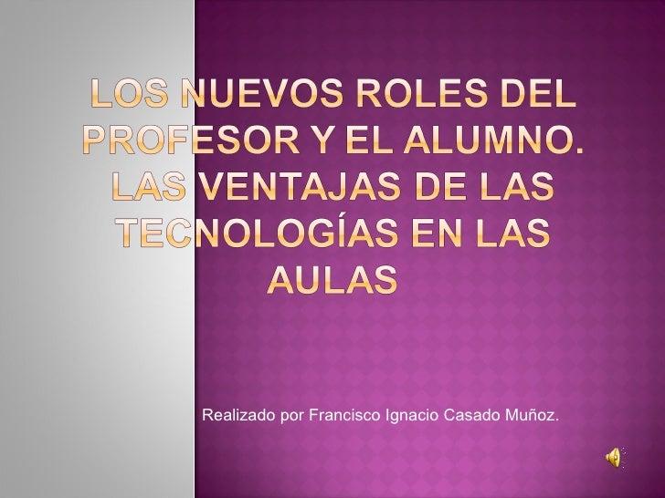 Realizado por Francisco Ignacio Casado Muñoz.