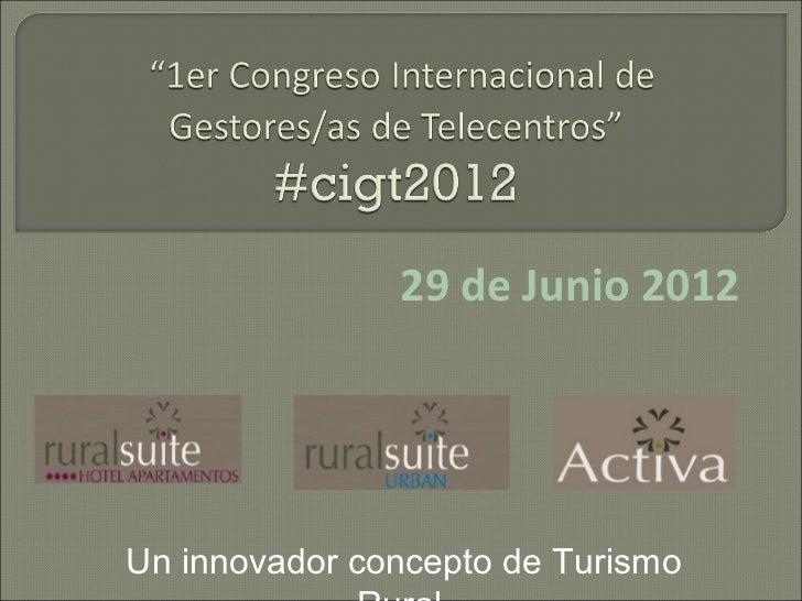 29 de Junio 2012Un innovador concepto de Turismo