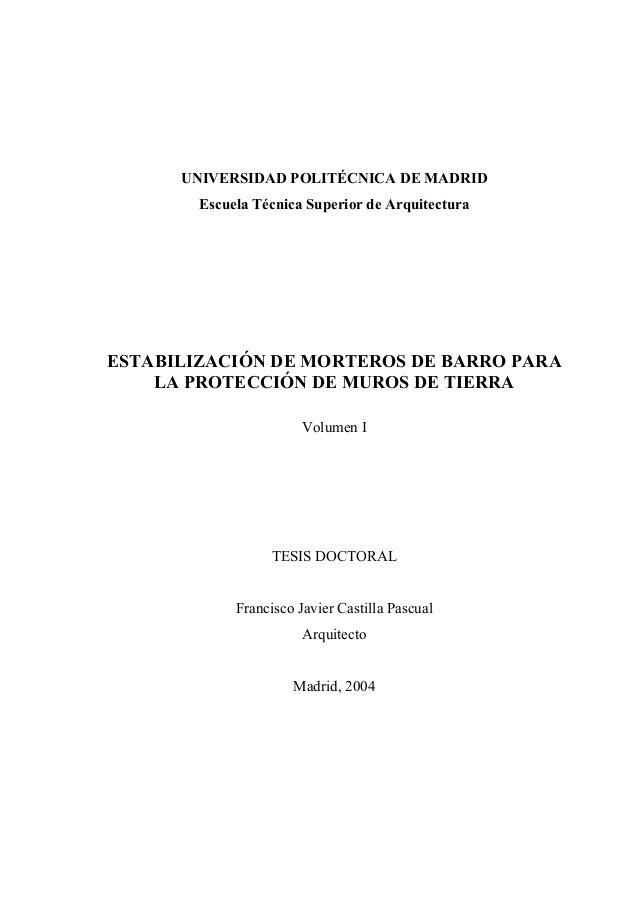 UNIVERSIDAD POLITÉCNICA DE MADRIDEscuela Técnica Superior de ArquitecturaESTABILIZACIÓN DE MORTEROS DE BARRO PARALA PROTEC...
