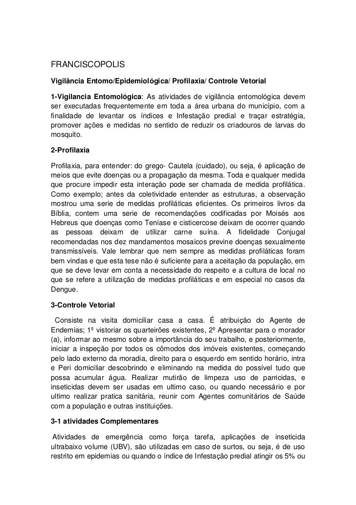 FRANCISCOPOLISVigilância Entomo/Epidemiológica/ Profilaxia/ Controle Vetorial1-Vigilancia Entomológica: As atividades de v...