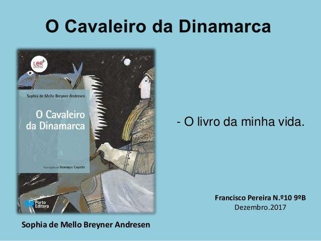 Sophia de Mello Breyner Andresen - O livro da minha vida. Francisco Pereira N.º10 9ºB Dezembro.2017