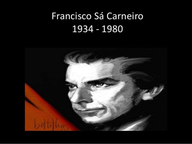 Francisco Sá Carneiro 1934 - 1980