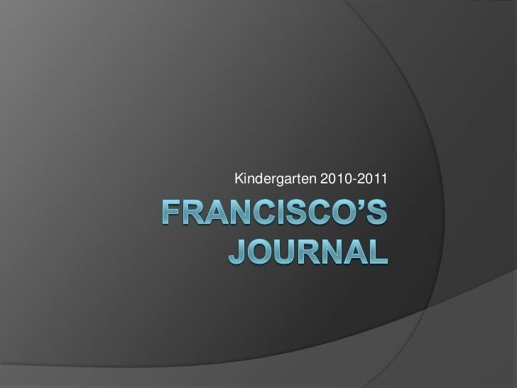Francisco's Journal<br />Kindergarten 2010-2011<br />