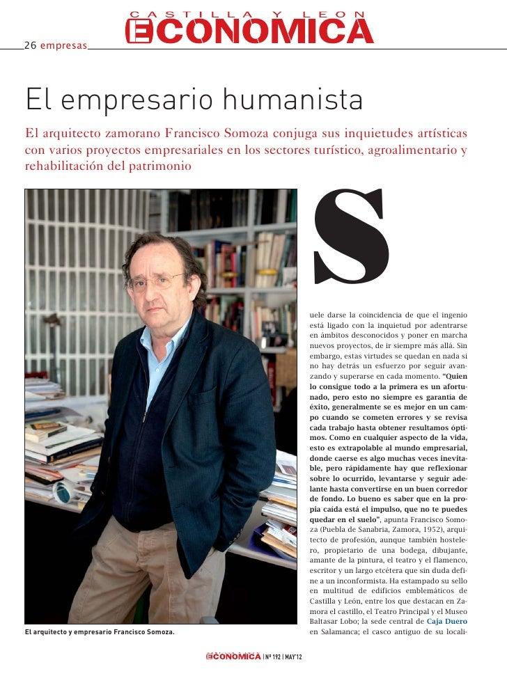 26 empresasEl empresario humanistaEl arquitecto zamorano Francisco Somoza conjuga sus inquietudes artísticascon varios pro...