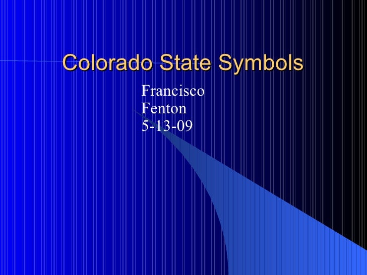 Colorado State Symbols Francisco  Fenton 5-13-09