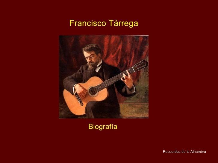 Francisco Tárrega Biografía Recuerdos de la Alhambra
