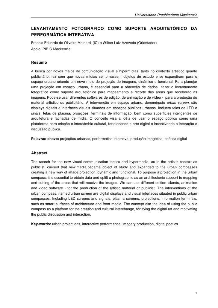 Universidade Presbiteriana MackenzieLEVANTAMENTO FOTOGRÁFICO COMO SUPORTE ARQUITETÔNICO DAPERFORMÁTICA INTERATIVAFrancis E...
