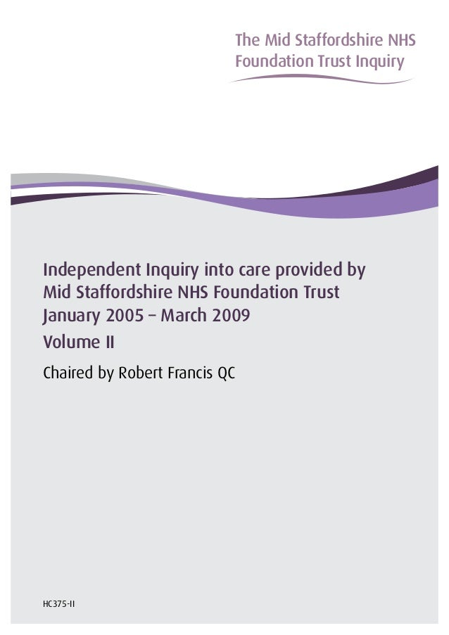 The Mid Staffordshire NHS�                           Foundation Trust Inquiry�Independent Inquiry into care provided byMid...