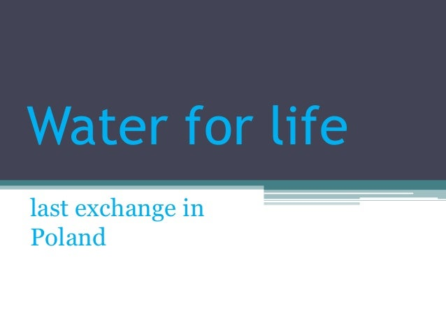 Water for life last exchange in Poland