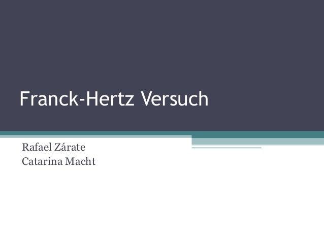 Franck-Hertz Versuch Rafael Zárate Catarina Macht