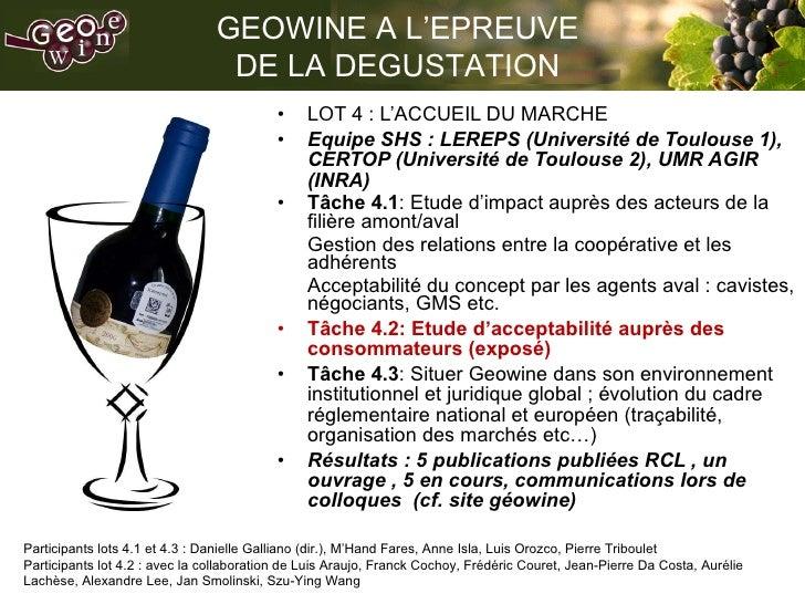 <ul><li>LOT 4 : L'ACCUEIL DU MARCHE </li></ul><ul><li>Equipe SHS : LEREPS (Université de Toulouse 1), CERTOP (Université d...