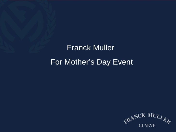 Franck Muller Mother's Day Event Presentation